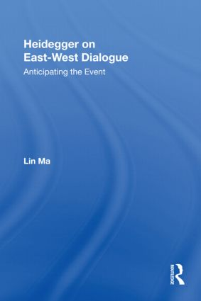 Heidegger on East-West Dialogue: Anticipating the Event book cover