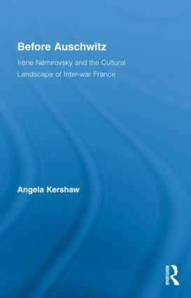 Before Auschwitz: Irène Némirovsky and the Cultural Landscape of Inter-war France (Hardback) book cover