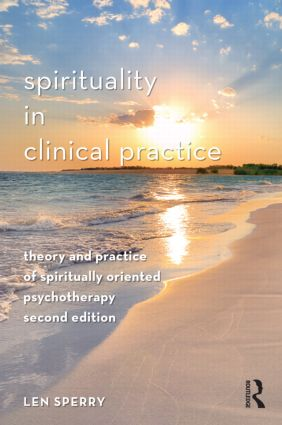 Spirituality in Clinical Practice: Theory and Practice of Spiritually Oriented Psychotherapy, 2nd Edition (Hardback) book cover