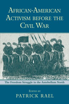 African-American Activism before the Civil War: The Freedom Struggle in the Antebellum North (Paperback) book cover