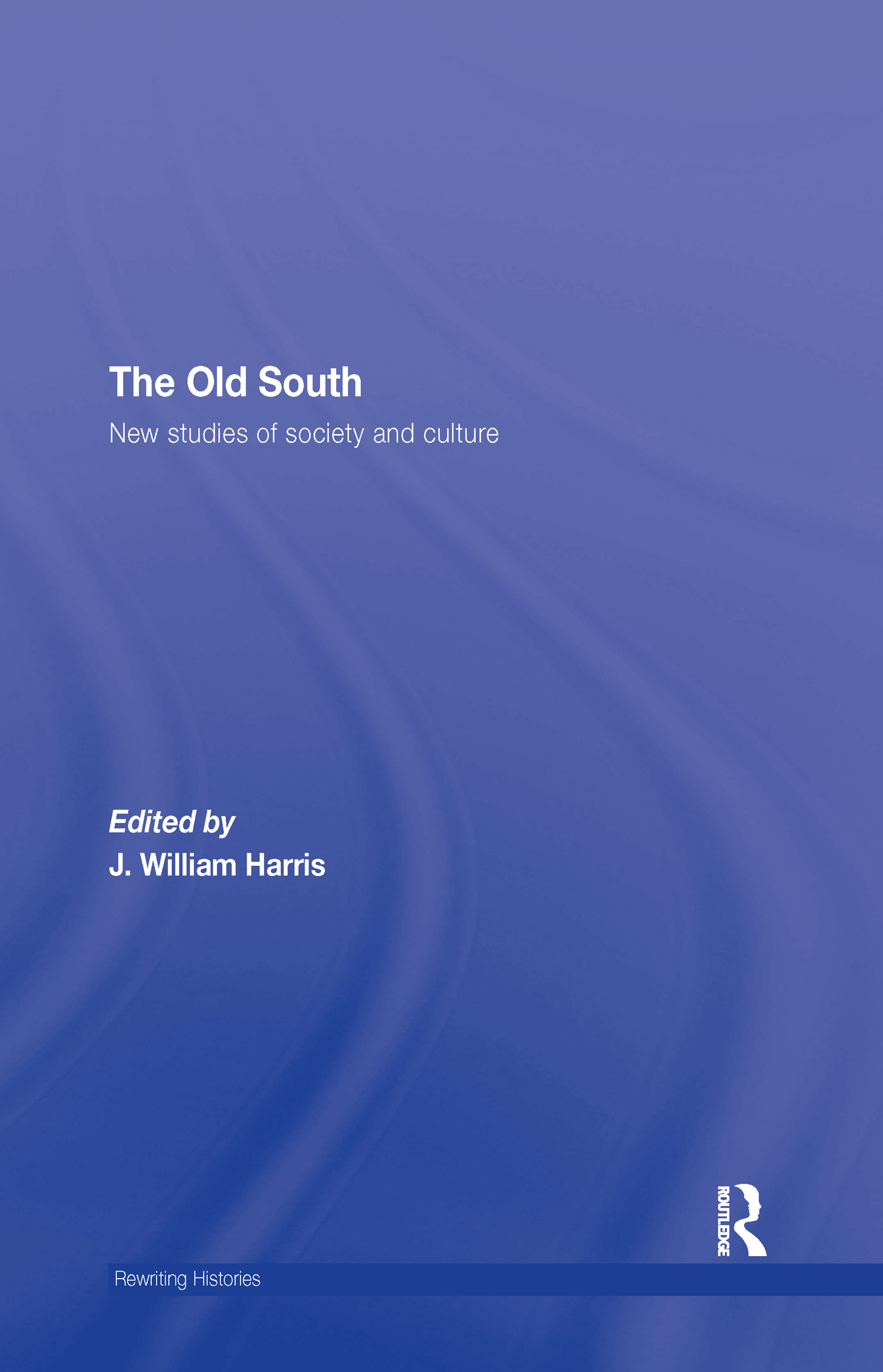 The Old South: New Studies of Society and Culture book cover