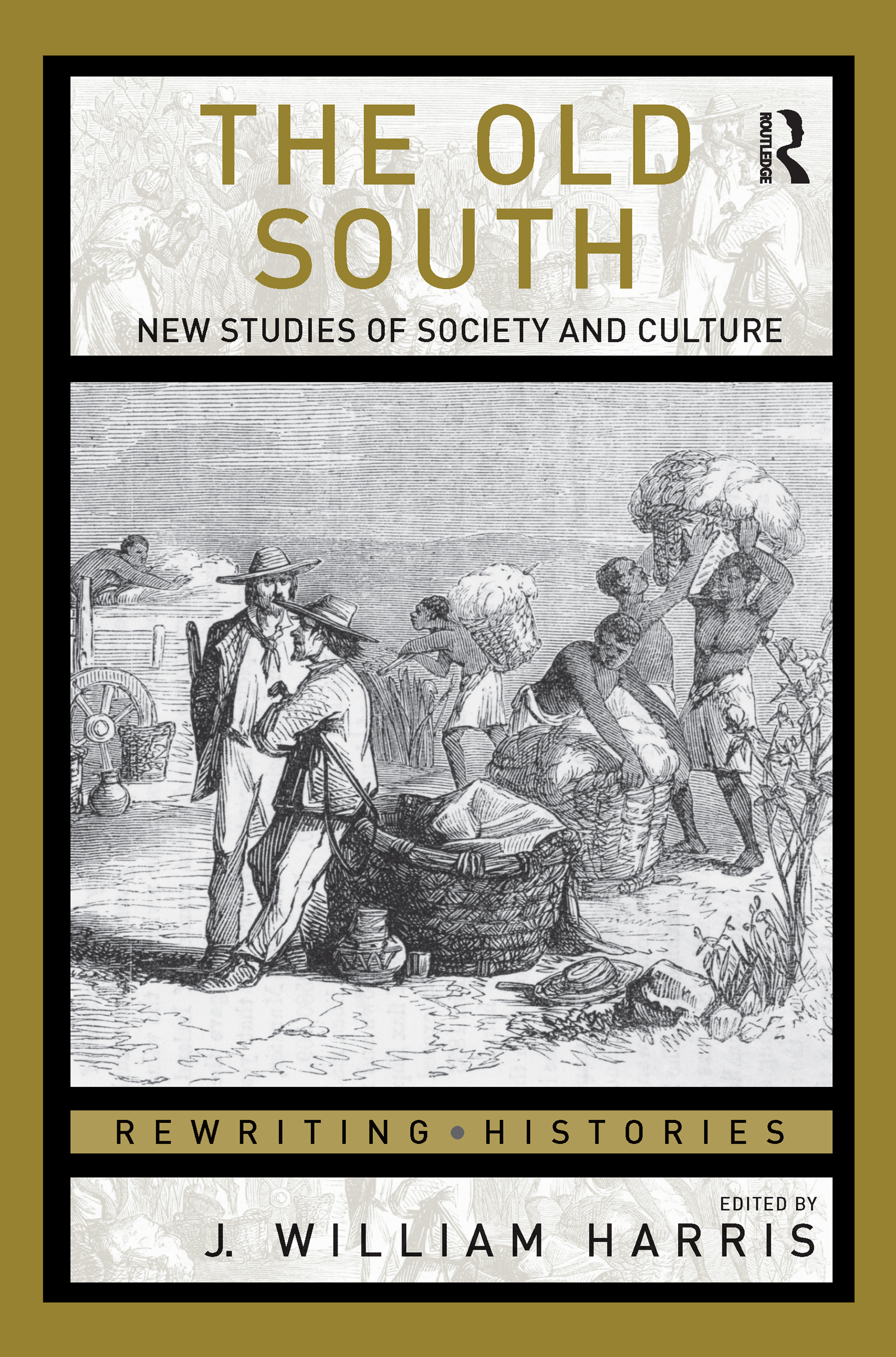 The Old South: New Studies of Society and Culture (Paperback) book cover
