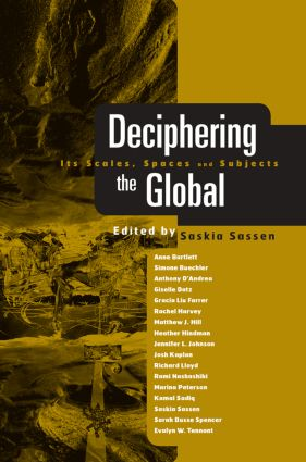 Deciphering the Global: Its Scales, Spaces and Subjects, 1st Edition (Paperback) book cover