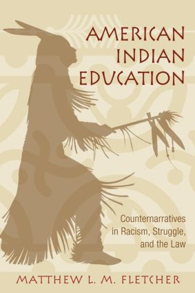 American Indian Education: Counternarratives in Racism, Struggle, and the Law (Paperback) book cover