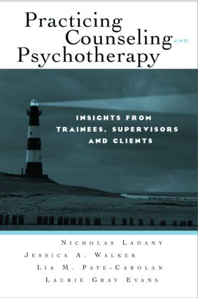 Practicing Counseling and Psychotherapy: Insights from Trainees, Supervisors and Clients, 1st Edition (Paperback) book cover