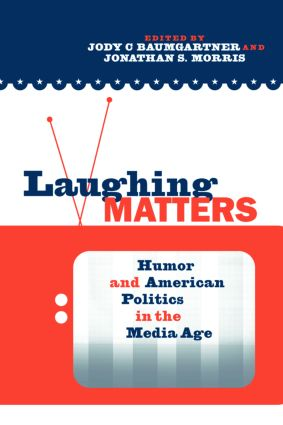 Laughing Matters: Humor and American Politics in the Media Age (Paperback) book cover
