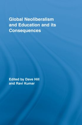 Global Neoliberalism and Education and its Consequences: 1st Edition (Hardback) book cover
