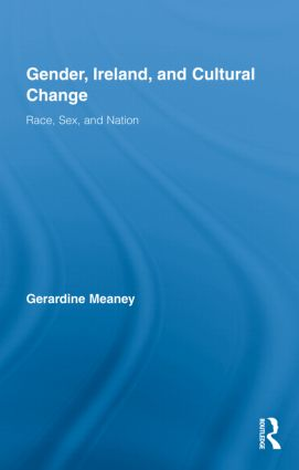 Gender, Ireland and Cultural Change: Race, Sex and Nation (Hardback) book cover