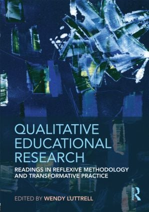 Qualitative Educational Research: Readings in Reflexive Methodology and Transformative Practice, 1st Edition (Paperback) book cover