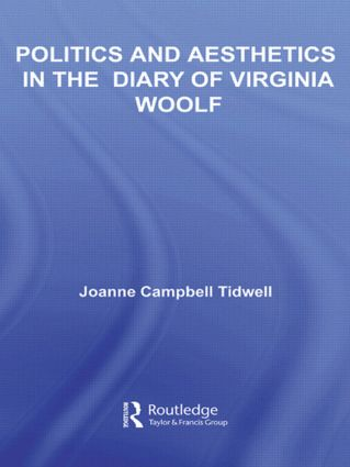 Politics and Aesthetics in The Diary of Virginia Woolf (Hardback) book cover