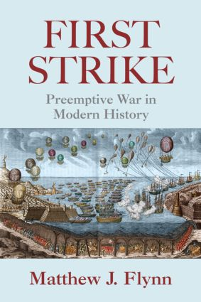 First Strike: Preemptive War in Modern History, 1st Edition (Paperback) book cover