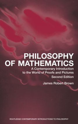 Philosophy of Mathematics: A Contemporary Introduction to the World of Proofs and Pictures book cover