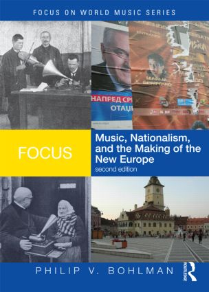 Focus: Music, Nationalism, and the Making of the New Europe book cover