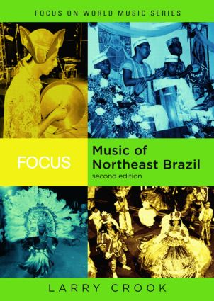 Focus: Music of Northeast Brazil: 2nd Edition (Paperback) book cover