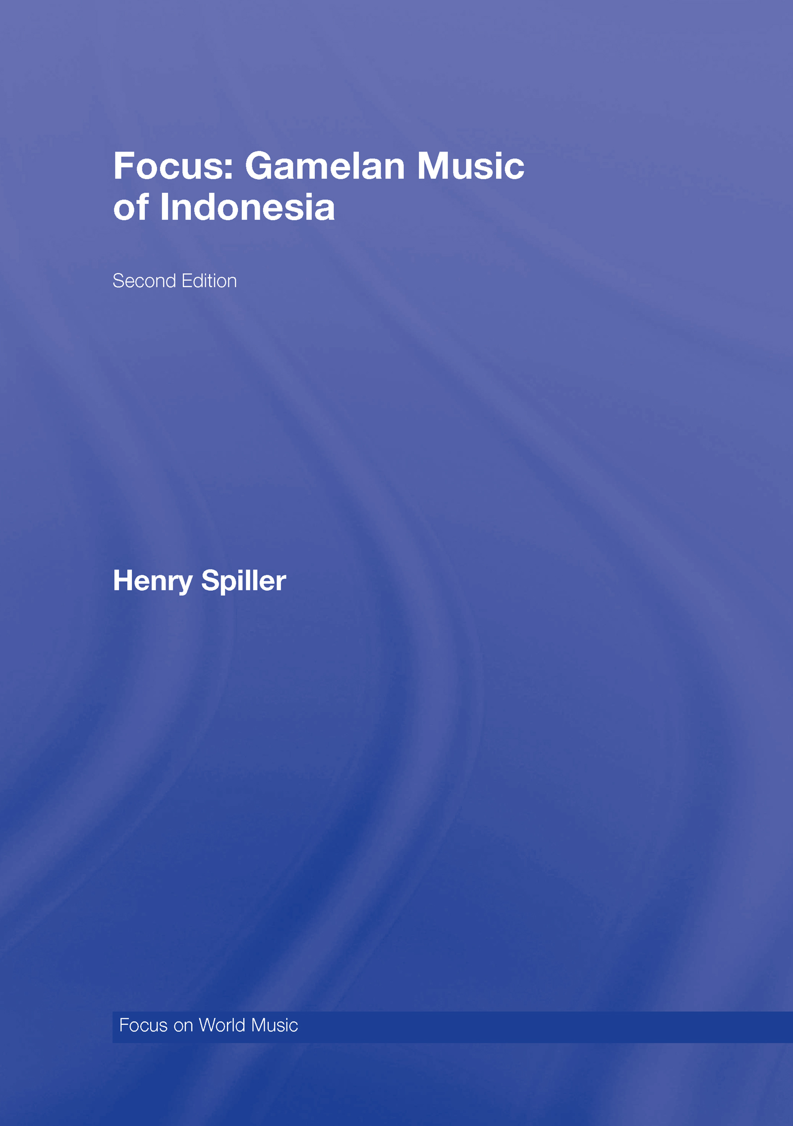 Focus: Gamelan Music of Indonesia: 2nd Edition (Hardback) book cover