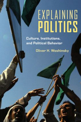 Explaining Politics: Culture, Institutions, and Political Behavior (Paperback) book cover