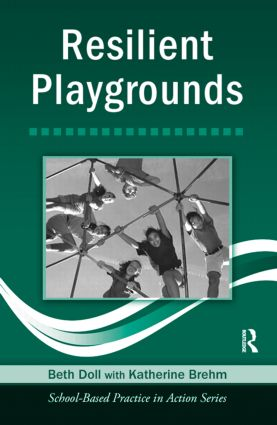 Resilient Playgrounds: 1st Edition (Paperback) book cover