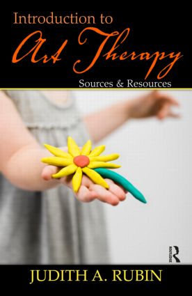 Introduction to Art Therapy: Sources & Resources, 2nd Edition (Hardback) book cover