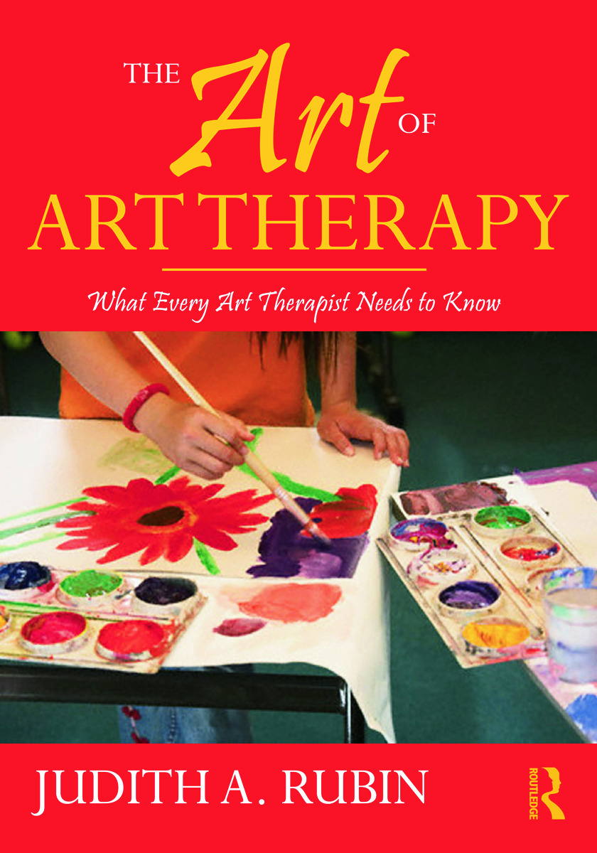 The Art of Art Therapy: What Every Art Therapist Needs to Know, 2nd Edition (Hardback) book cover