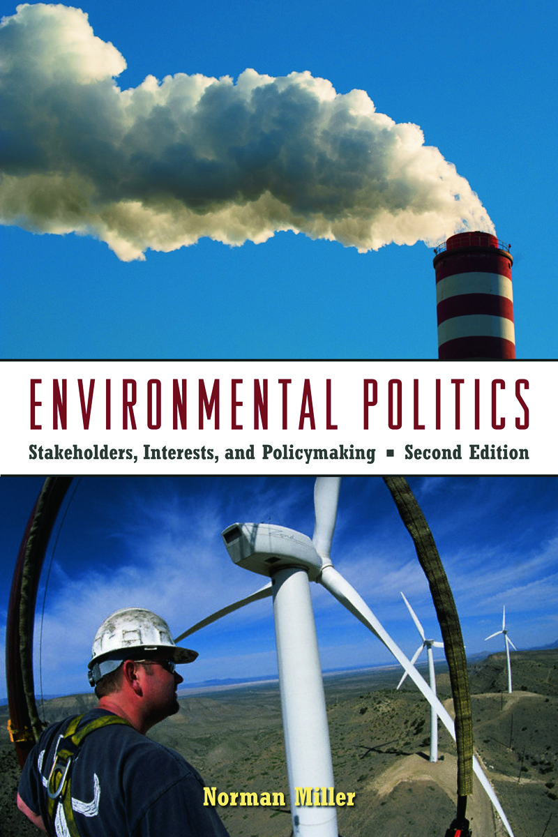 Environmental Politics: Stakeholders, Interests, and Policymaking, 2nd Edition (Paperback) book cover