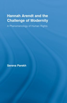Hannah Arendt and the Challenge of Modernity: A Phenomenology of Human Rights book cover