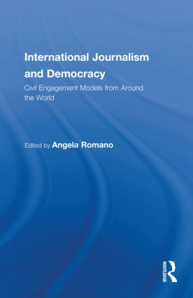 International Journalism and Democracy: Civic Engagement Models from Around the World (Hardback) book cover