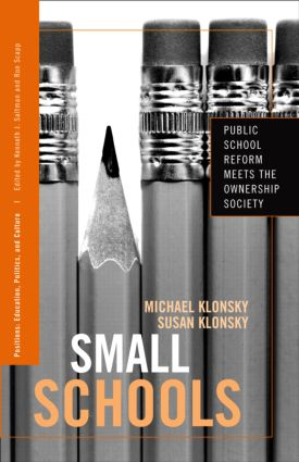 Small Schools: Public School Reform Meets the Ownership Society (Paperback) book cover