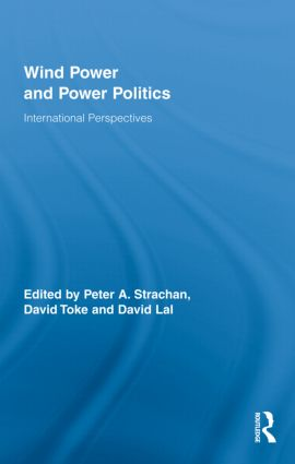 Wind Power and Power Politics: International Perspectives, 1st Edition (Hardback) book cover