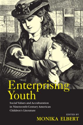 Enterprising Youth: Social Values and Acculturation in Nineteenth-Century American Children's Literature (Hardback) book cover