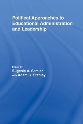 Political Approaches to Educational Administration and Leadership: 1st Edition (Hardback) book cover