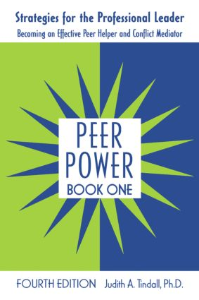 Peer Power, Book One: Strategies for the Professional Leader: Becoming an Effective Peer Helper and Conflict Mediator, 4th Edition (Paperback) book cover