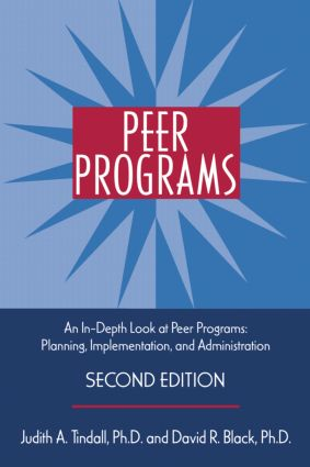 Peer Programs: An In-Depth Look at Peer Programs: Planning, Implementation, and Administration, 2nd Edition (Paperback) book cover