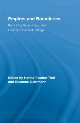 Empires and Boundaries: Race, Class, and Gender in Colonial Settings (Hardback) book cover