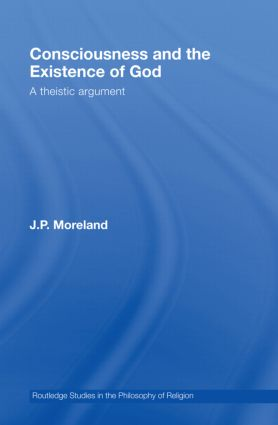 Consciousness and the Existence of God: A Theistic Argument book cover