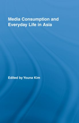 Media Consumption and Everyday Life in Asia (Hardback) book cover