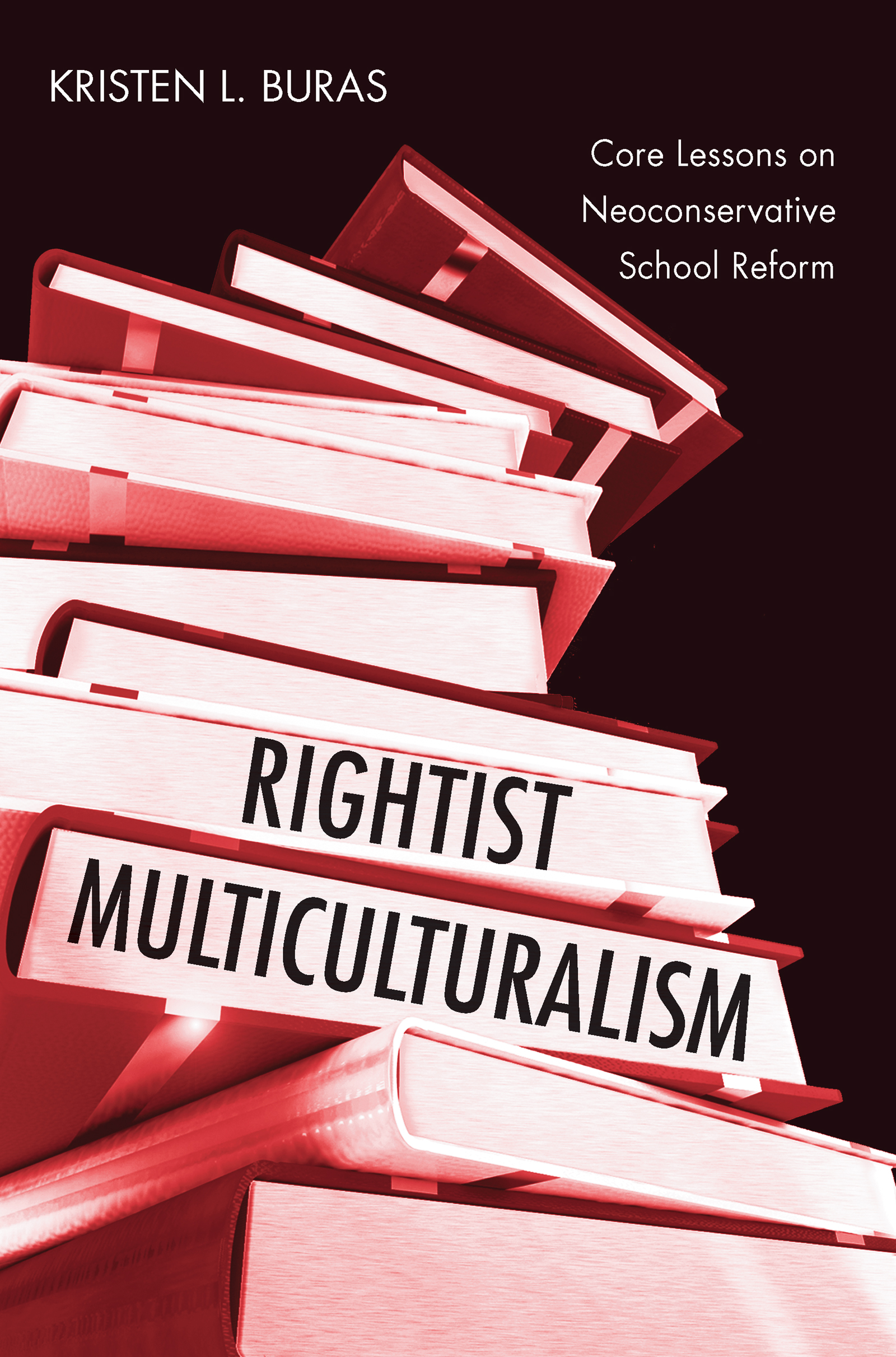 Rightist Multiculturalism: Core Lessons on Neoconservative School Reform book cover