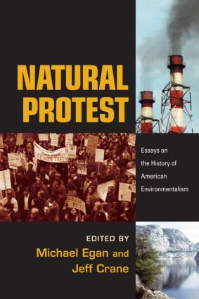 Natural Protest: Essays on the History of American Environmentalism (Paperback) book cover