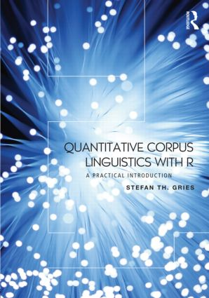 Quantitative Corpus Linguistics with R: A Practical Introduction (Paperback) book cover
