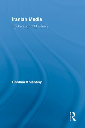 Iranian Media: The Paradox of Modernity (Hardback) book cover