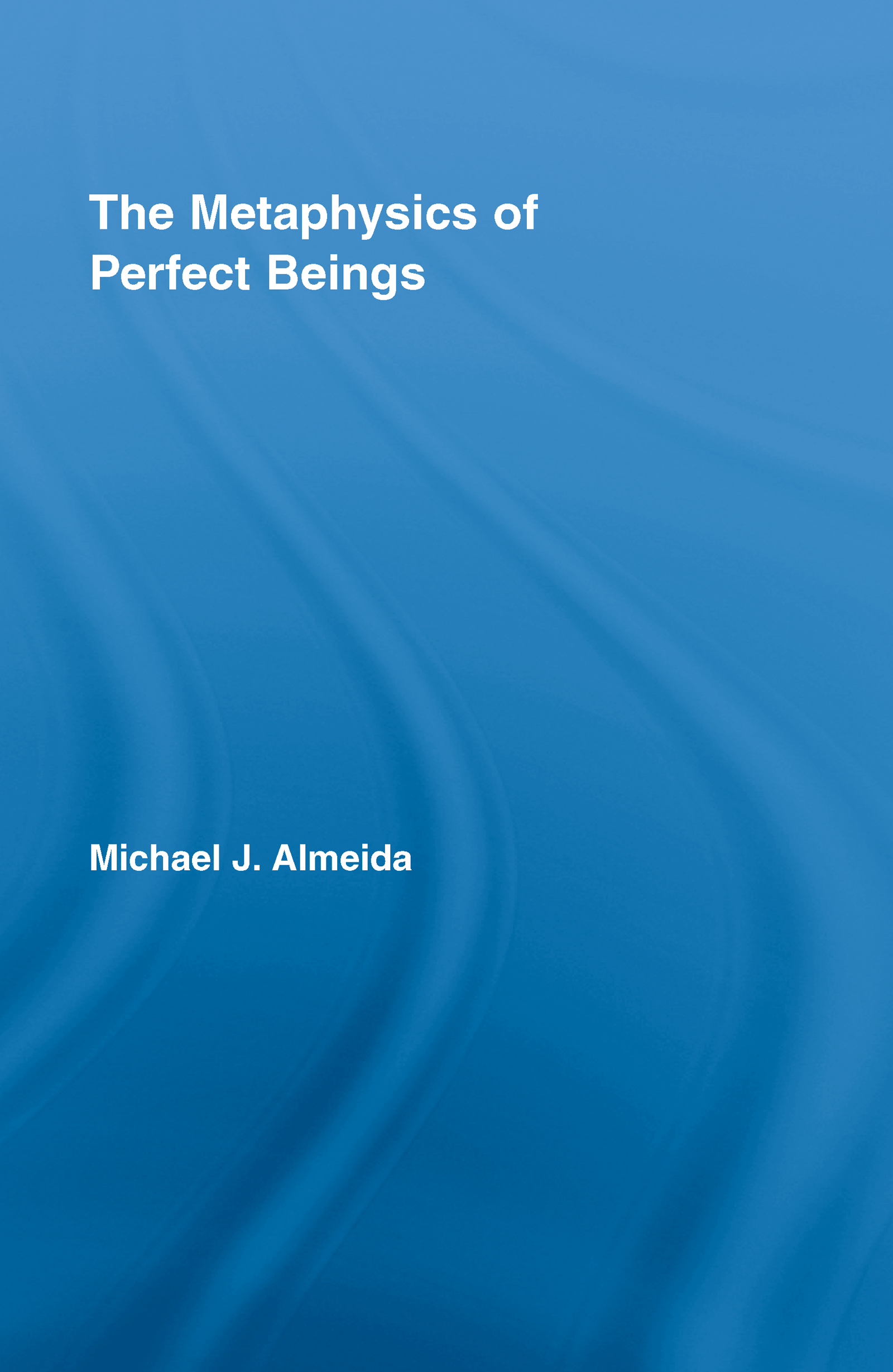 The Metaphysics of Perfect Beings (Hardback) book cover
