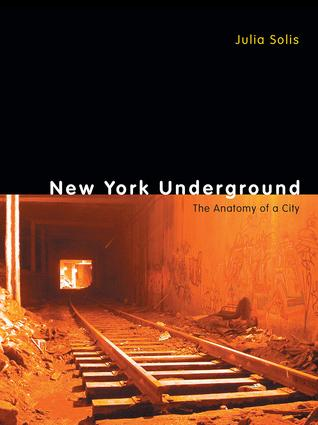 New York Underground: The Anatomy of a City (Paperback) book cover