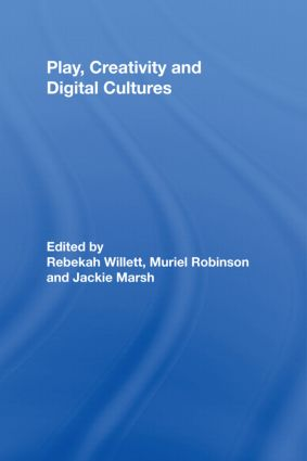 Play, Creativity and Digital Cultures: 1st Edition (Hardback) book cover