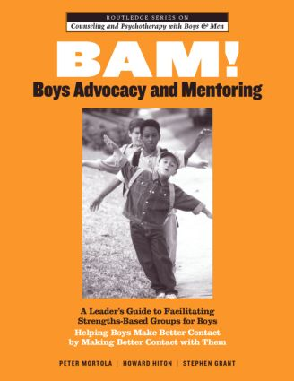 BAM! Boys Advocacy and Mentoring: A Leader's Guide to Facilitating Strengths-Based Groups for Boys - Helping Boys Make Better Contact by Making Better Contact with Them (Paperback) book cover