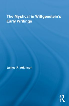 The Mystical in Wittgenstein's Early Writings book cover