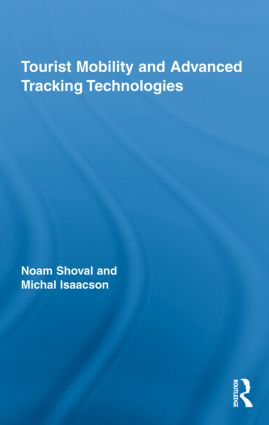 Tourist Mobility and Advanced Tracking Technologies: 1st Edition (Hardback) book cover