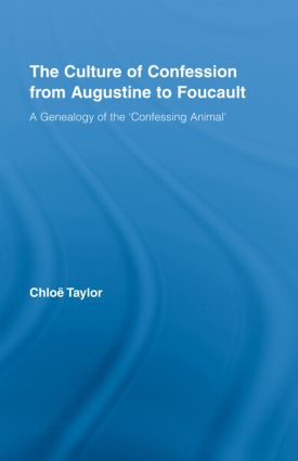 The Culture of Confession from Augustine to Foucault: A Genealogy of the 'Confessing Animal' book cover