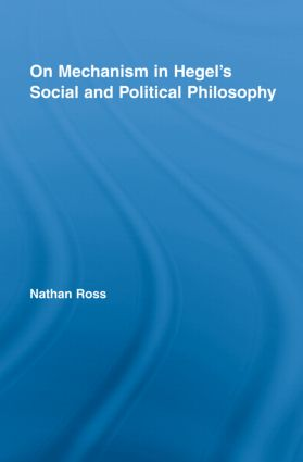 On Mechanism in Hegel's Social and Political Philosophy (Hardback) book cover
