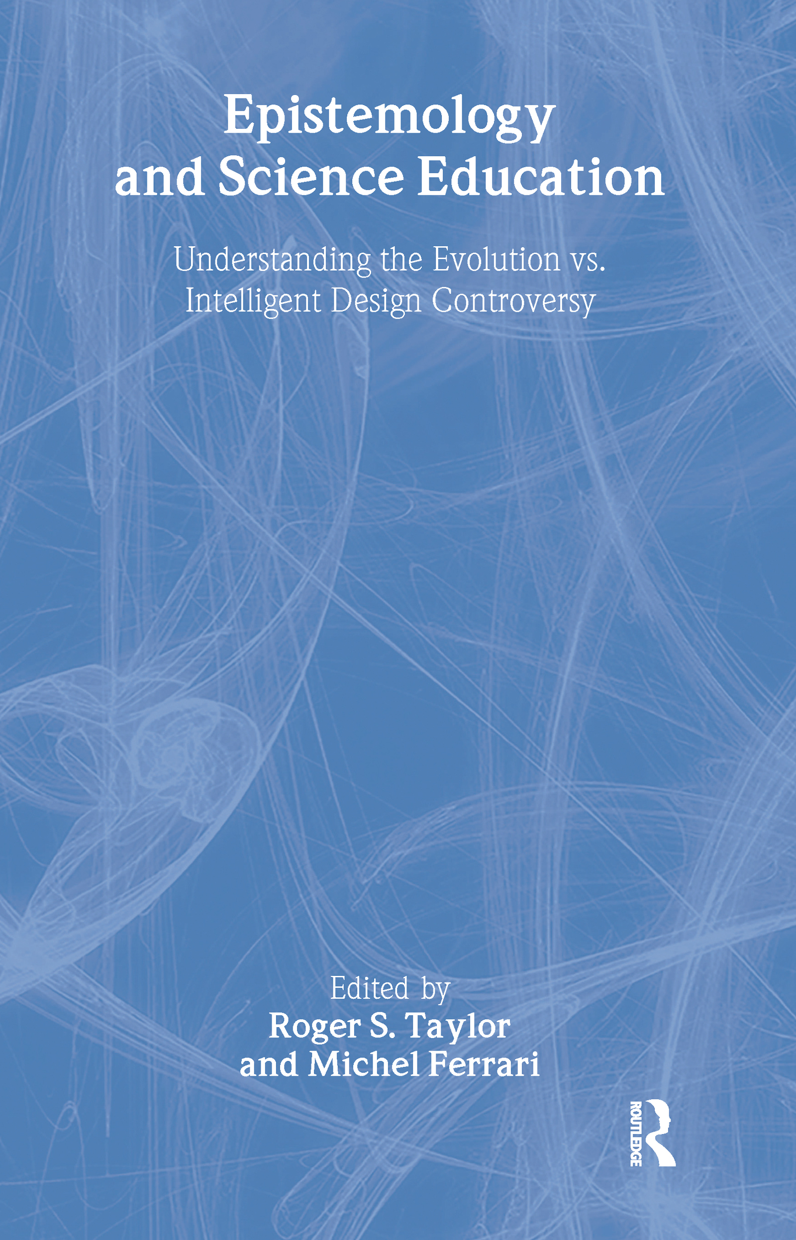 Epistemology and Science Education: Understanding the Evolution vs. Intelligent Design Controversy, 1st Edition (Paperback) book cover