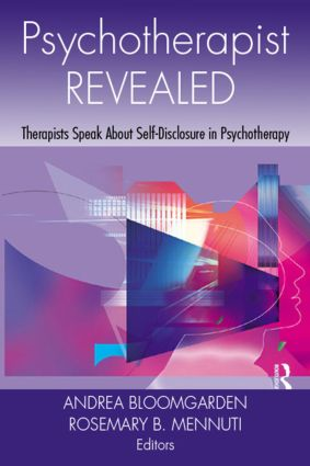 Psychotherapist Revealed: Therapists Speak About Self-Disclosure in Psychotherapy (Hardback) book cover