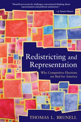 Redistricting and Representation: Why Competitive Elections are Bad for America (Paperback) book cover